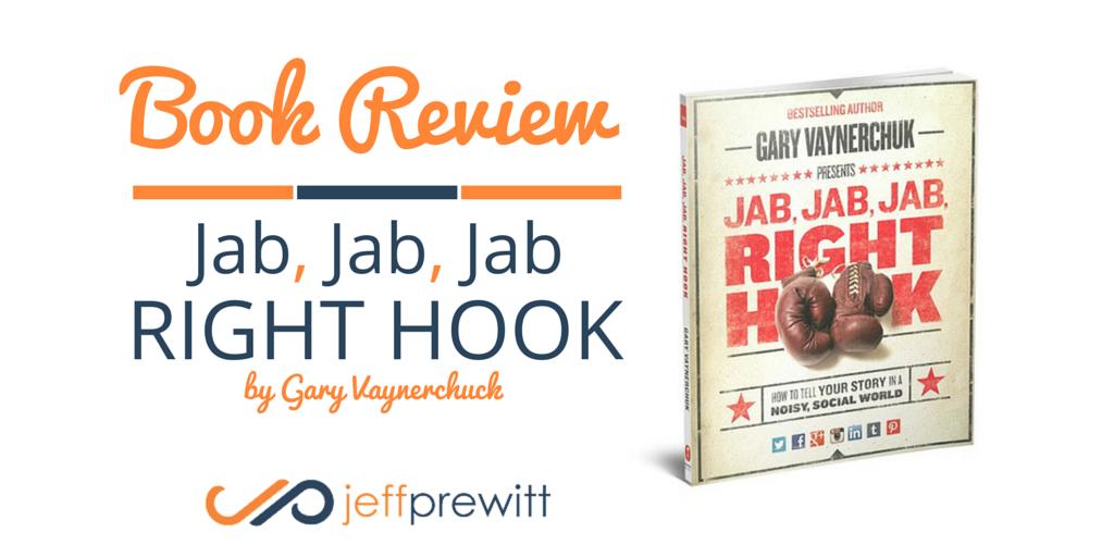 Jab Jab Jab Right Hook Book Review